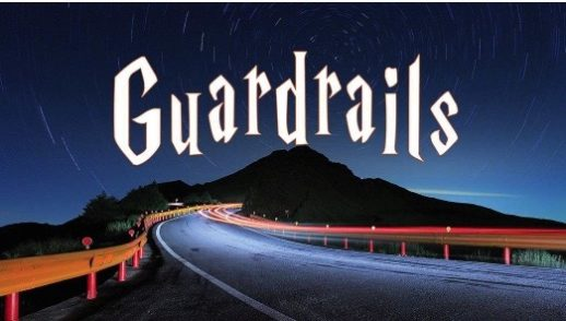 Guardrails ~ Once and For All